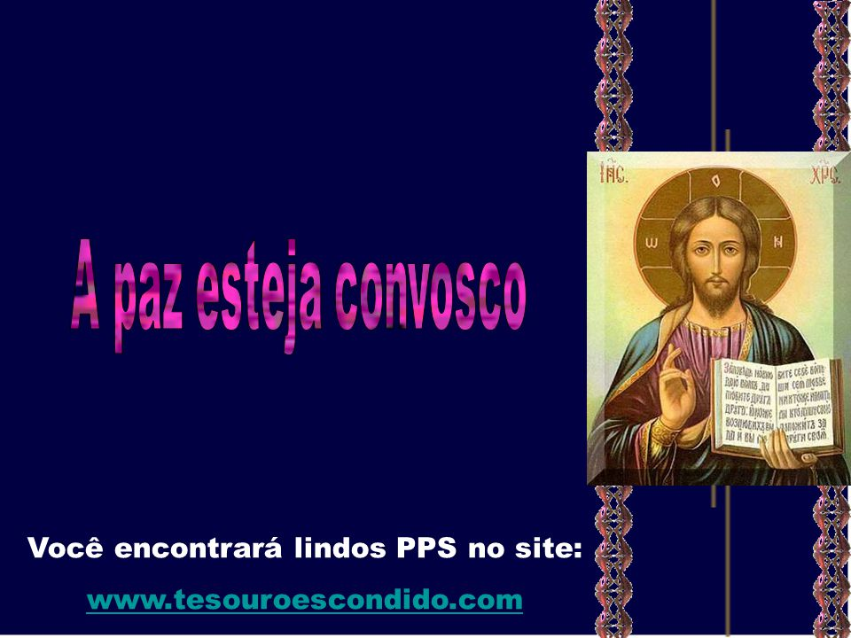 Você encontrará lindos PPS no site: