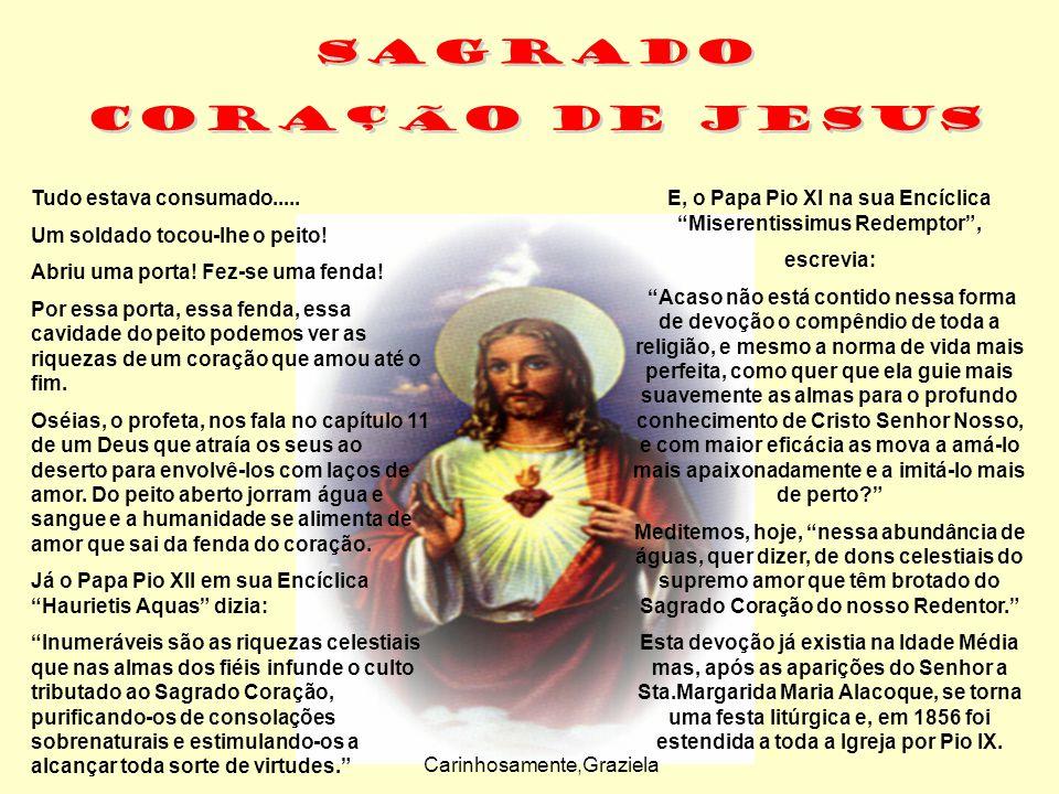 E, o Papa Pio XI na sua Encíclica Miserentissimus Redemptor ,