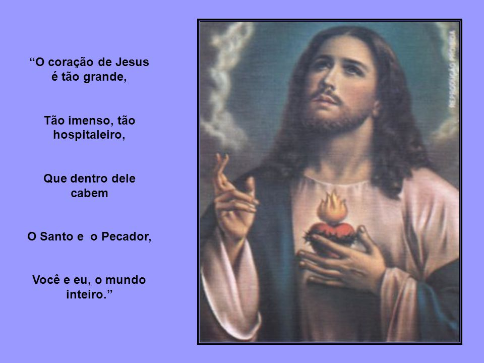O coração de Jesus é tão grande,