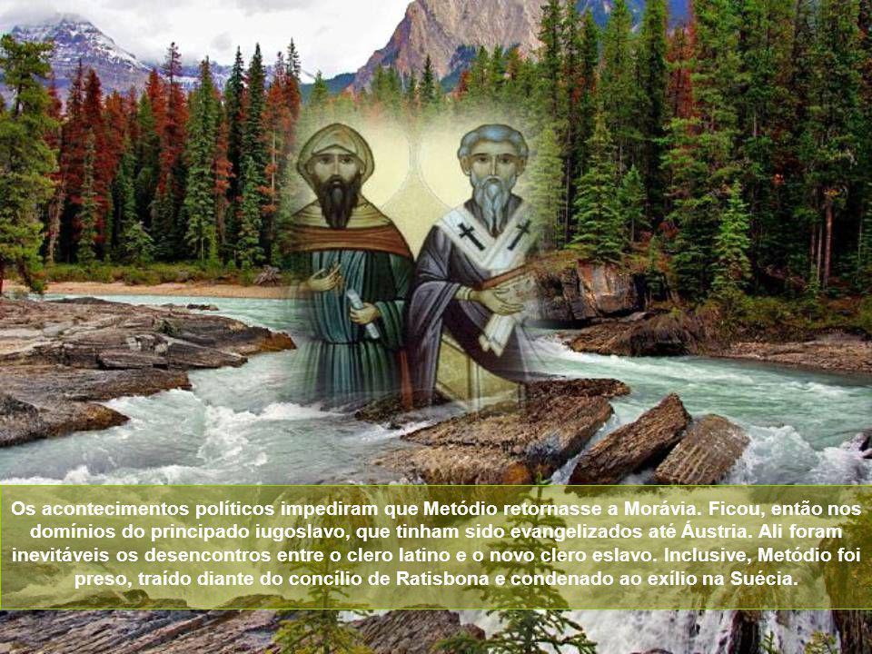 Os acontecimentos políticos impediram que Metódio retornasse a Morávia