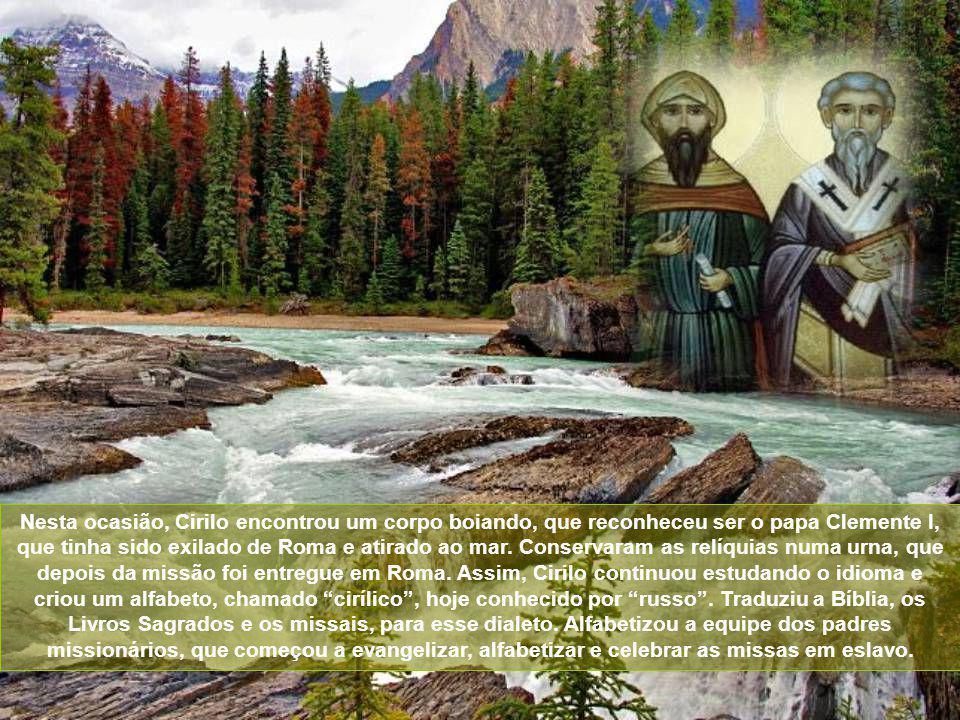 Nesta ocasião, Cirilo encontrou um corpo boiando, que reconheceu ser o papa Clemente I, que tinha sido exilado de Roma e atirado ao mar.