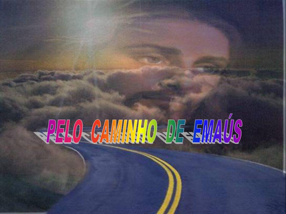 PELO CAMINHO DE EMAÚS