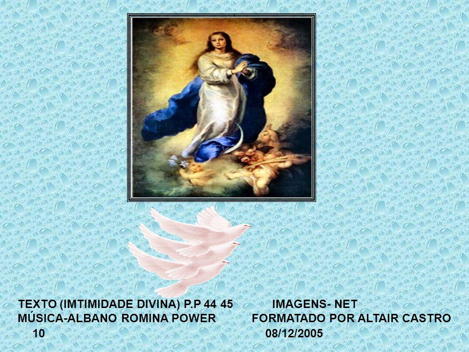 . TEXTO (IMTIMIDADE DIVINA) P.P 44 45 IMAGENS- NET MÚSICA-ALBANO ROMINA POWER FORMATADO POR ALTAIR CASTRO.