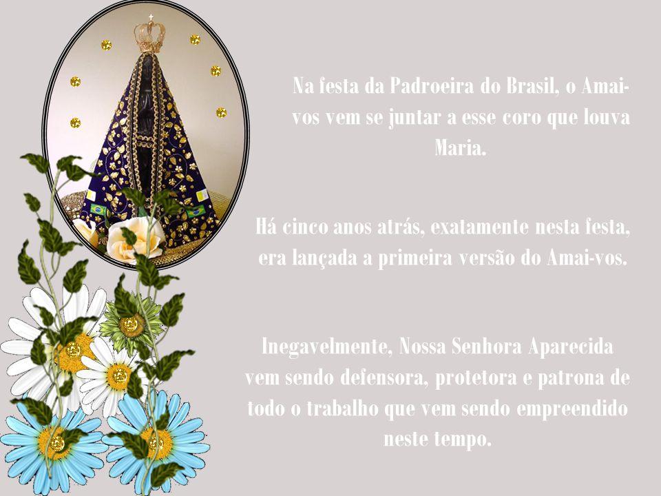 Na festa da Padroeira do Brasil, o Amai-vos vem se juntar a esse coro que louva Maria.