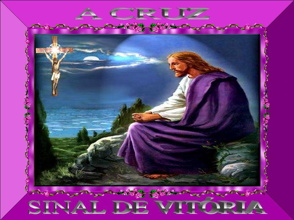 A CRUZ SINAL DE VITÓRIA