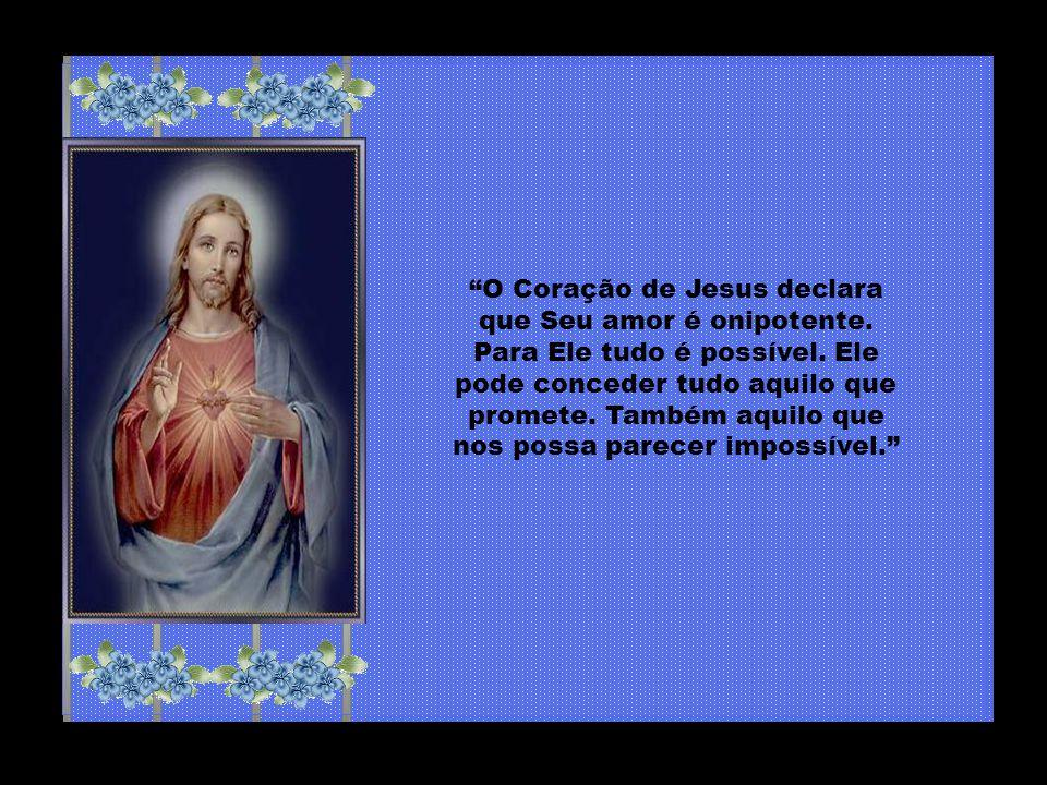 O Coração de Jesus declara que Seu amor é onipotente