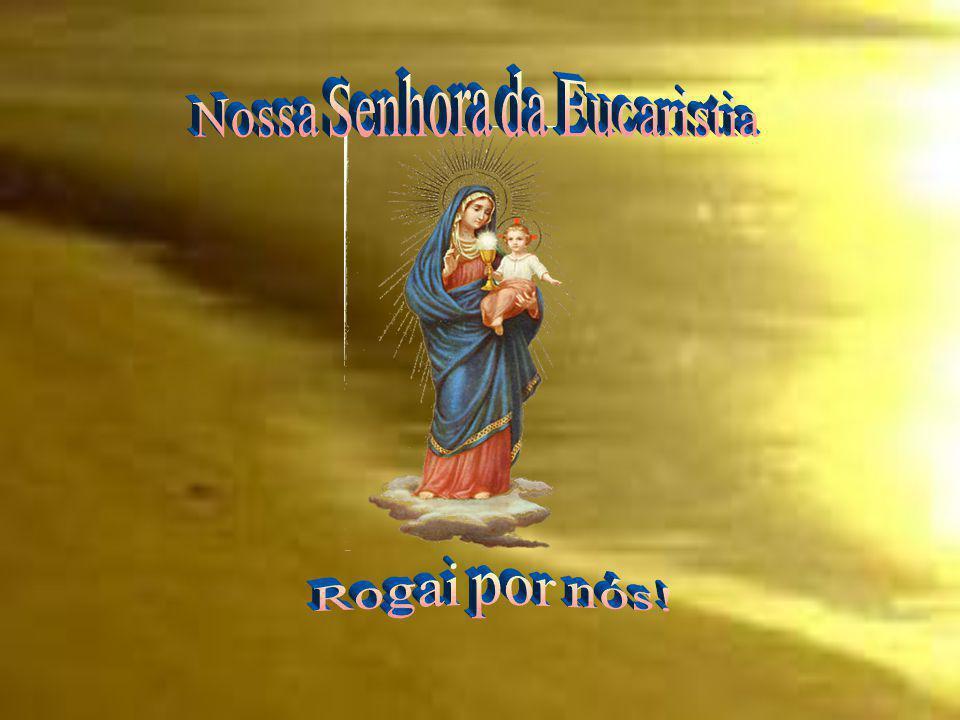 Nossa Senhora da Eucaristia