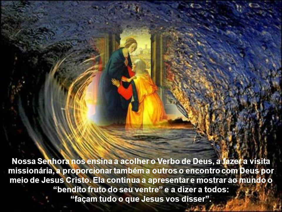 Nossa Senhora nos ensina a acolher o Verbo de Deus, a fazer a visita missionária, a proporcionar também a outros o encontro com Deus por meio de Jesus Cristo.