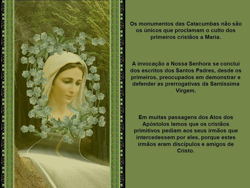 Os monumentos das Catacumbas não são os únicos que proclamam o culto dos primeiros cristãos a Maria.