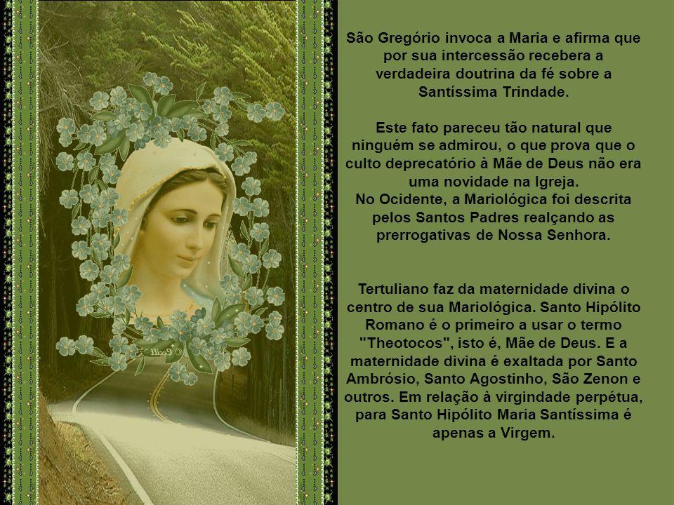 São Gregório invoca a Maria e afirma que por sua intercessão recebera a verdadeira doutrina da fé sobre a Santíssima Trindade.