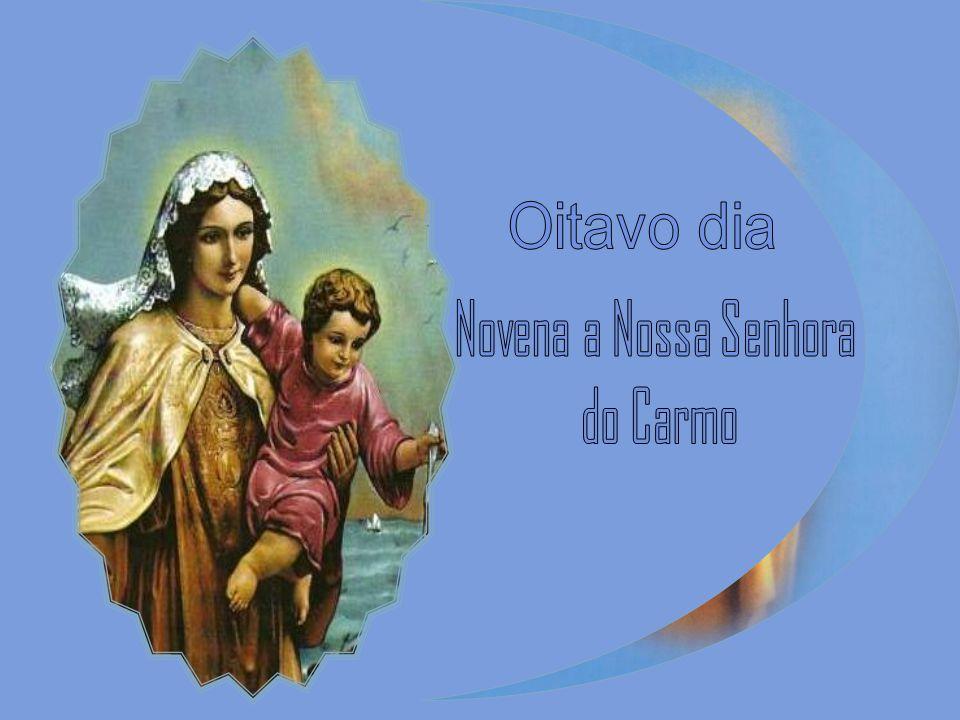 Oitavo dia Novena a Nossa Senhora do Carmo