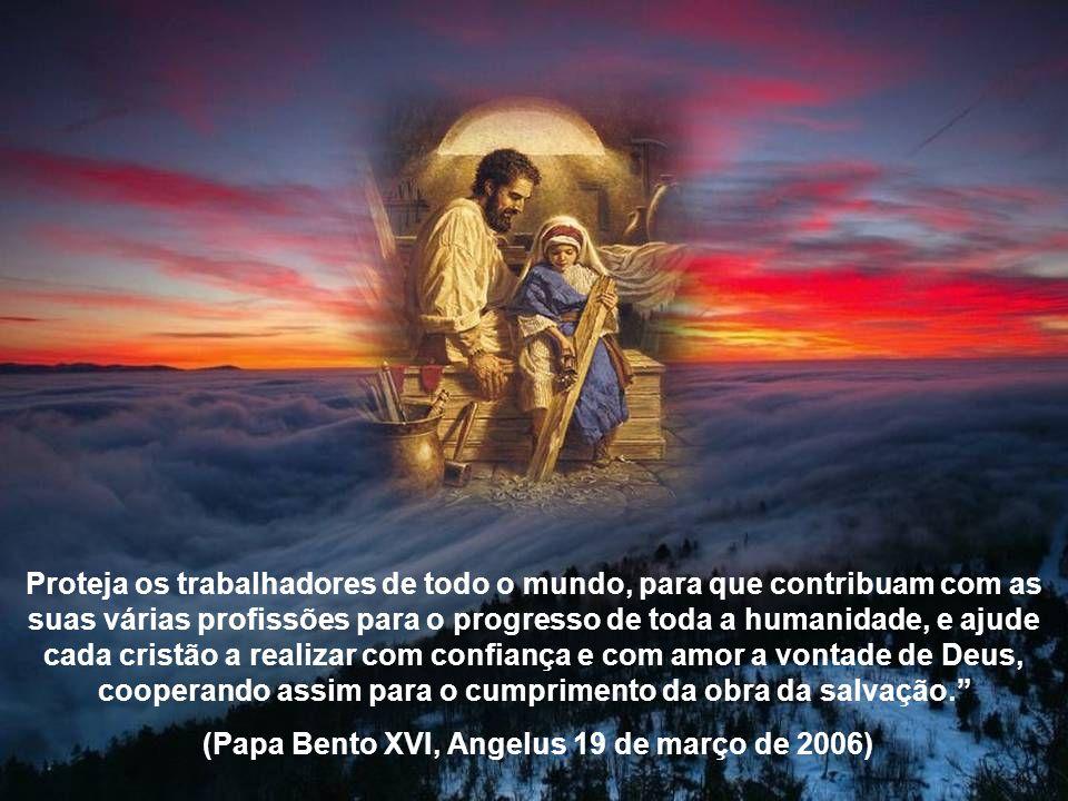 (Papa Bento XVI, Angelus 19 de março de 2006)