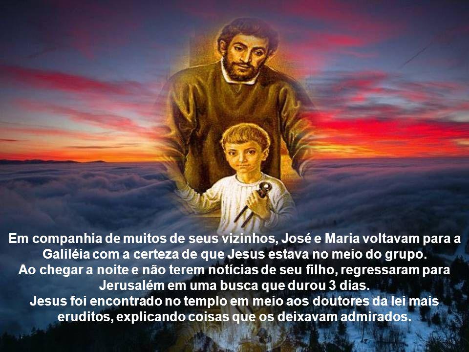 Em companhia de muitos de seus vizinhos, José e Maria voltavam para a Galiléia com a certeza de que Jesus estava no meio do grupo.