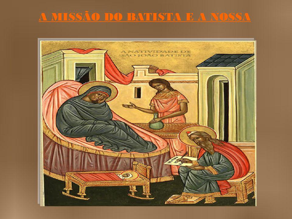 A MISSÃO DO BATISTA E A NOSSA