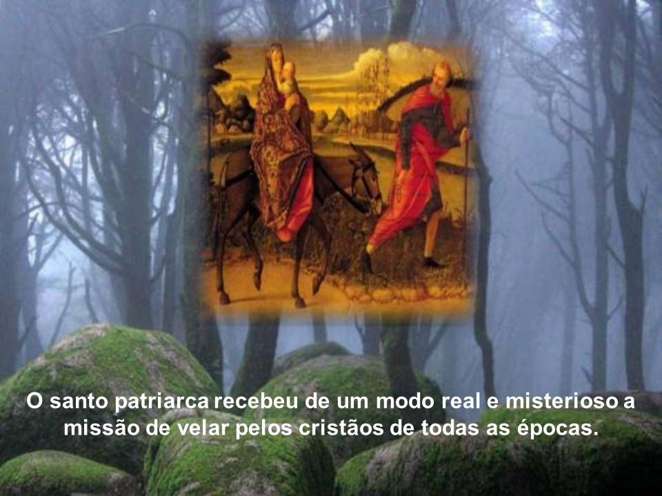 O santo patriarca recebeu de um modo real e misterioso a missão de velar pelos cristãos de todas as épocas.