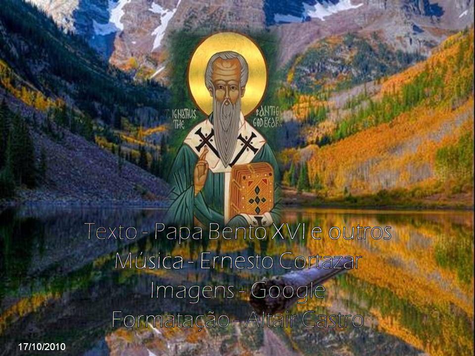 Texto - Papa Bento XVI e outros Música - Ernesto Cortazar