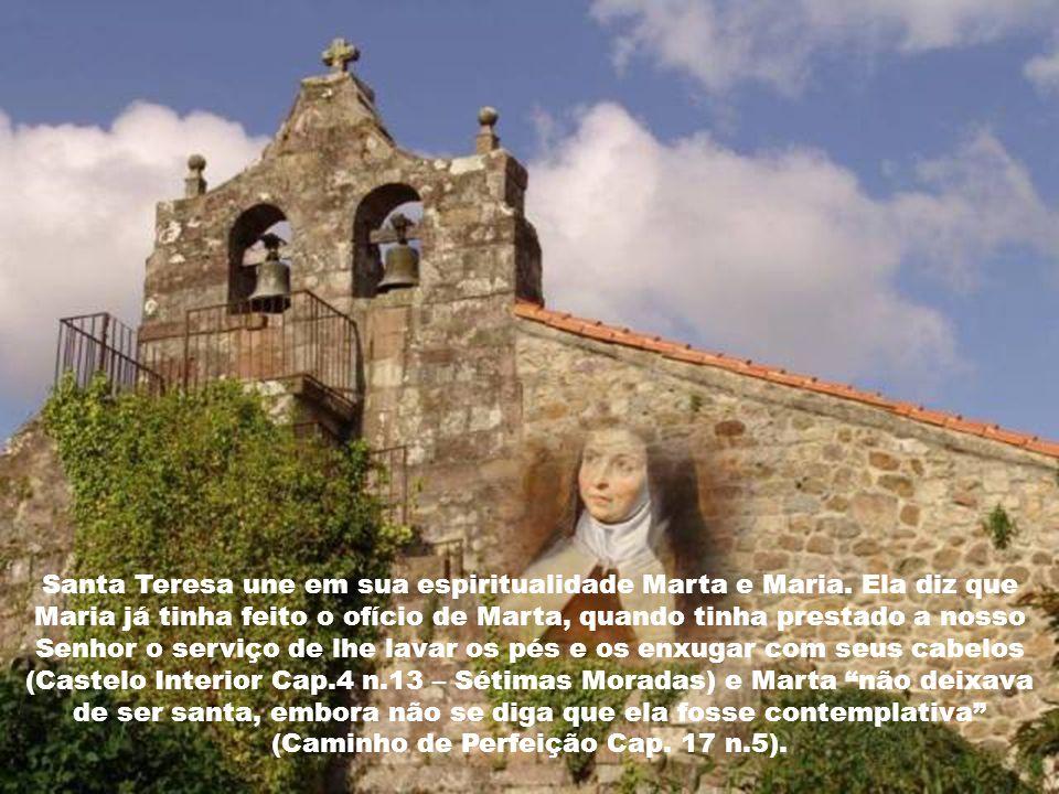 Santa Teresa une em sua espiritualidade Marta e Maria