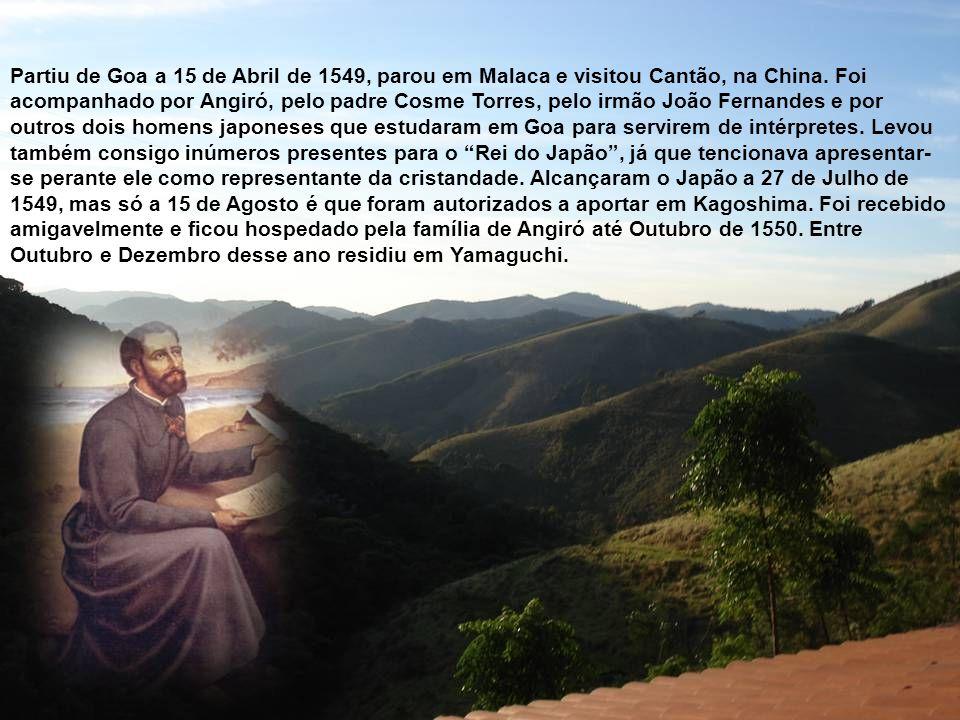 Partiu de Goa a 15 de Abril de 1549, parou em Malaca e visitou Cantão, na China.
