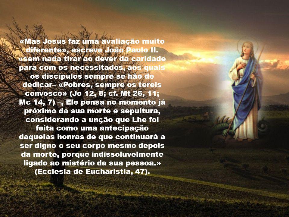 «Mas Jesus faz uma avaliação muito diferente», escreve João Paulo II