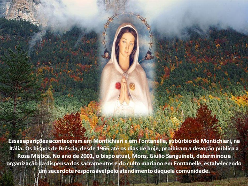 Essas aparições aconteceram em Montichiari e em Fontanelle, subúrbio de Montichiari, na Itália.