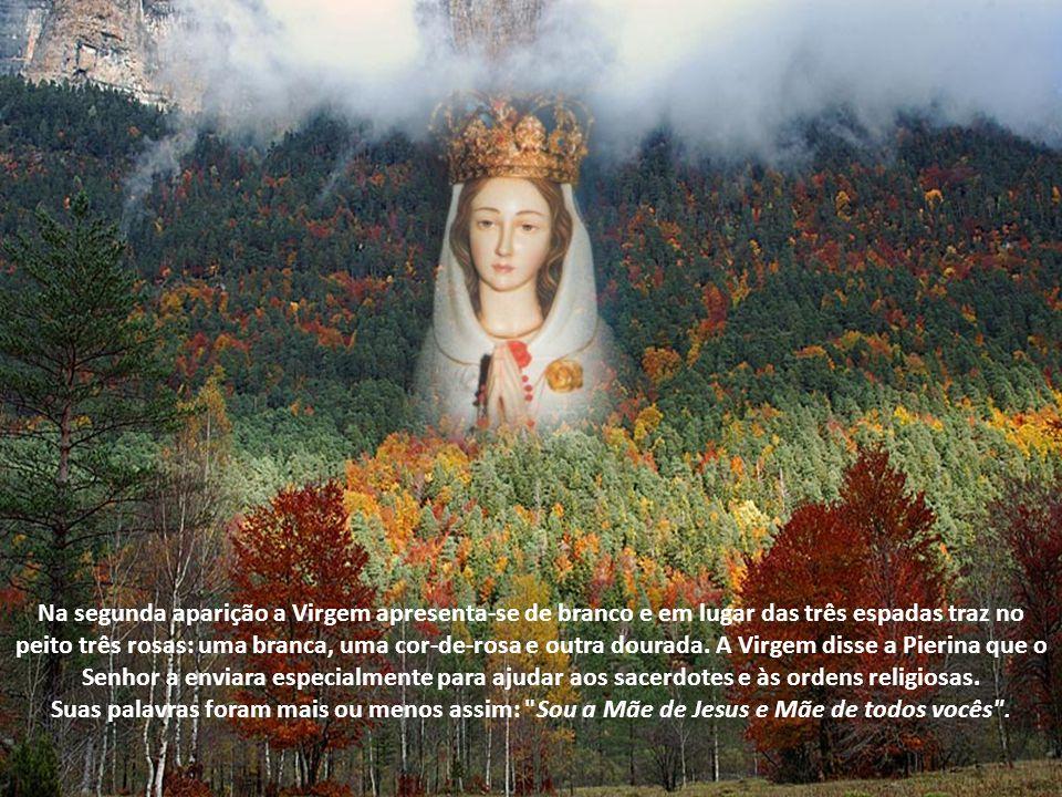 Na segunda aparição a Virgem apresenta-se de branco e em lugar das três espadas traz no peito três rosas: uma branca, uma cor-de-rosa e outra dourada. A Virgem disse a Pierina que o Senhor a enviara especialmente para ajudar aos sacerdotes e às ordens religiosas.