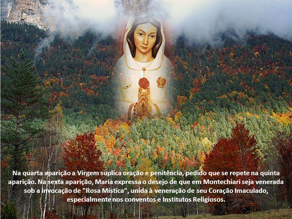 Na quarta aparição a Virgem suplica oração e penitência, pedido que se repete na quinta aparição.