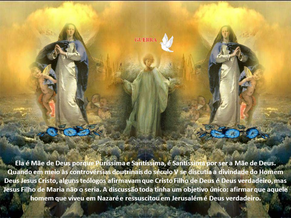 Ela é Mãe de Deus porque Puríssima e Santíssima, é Santíssima por ser a Mãe de Deus.