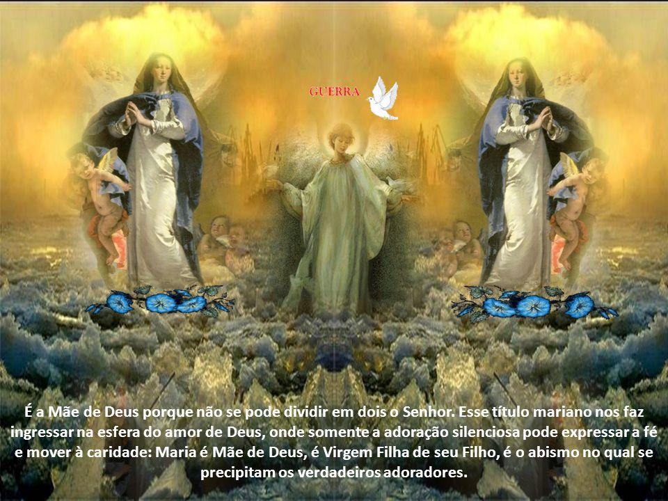 É a Mãe de Deus porque não se pode dividir em dois o Senhor