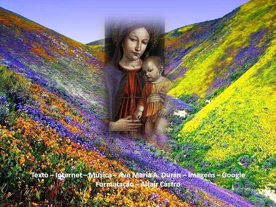 Texto – Internet – Música – Ave Maria A. Durán – Imagens – Google