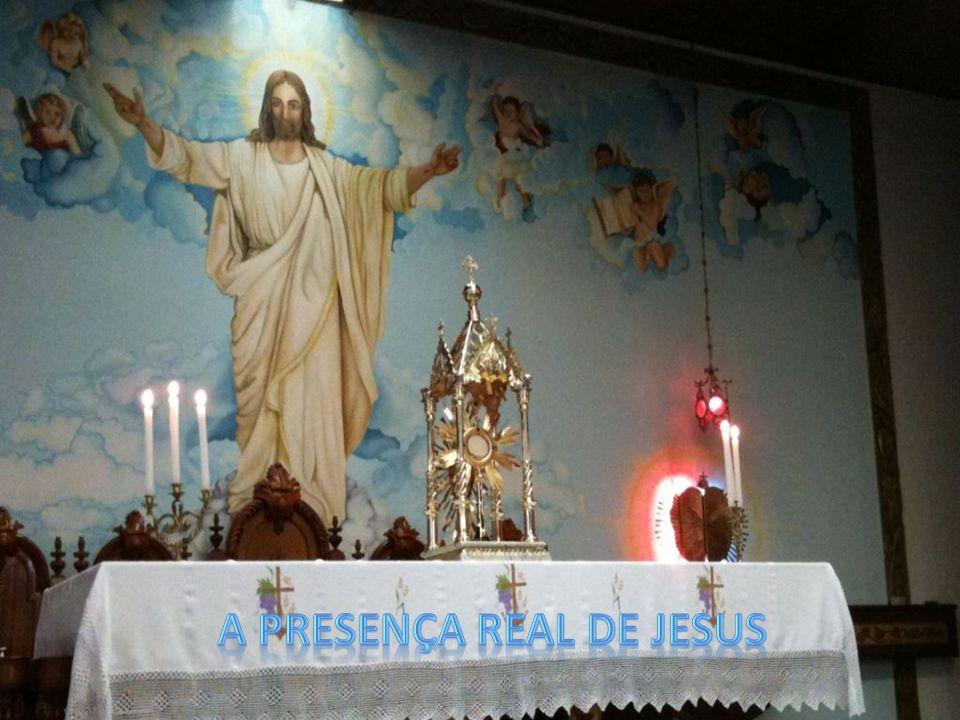 A Presença Real de Jesus