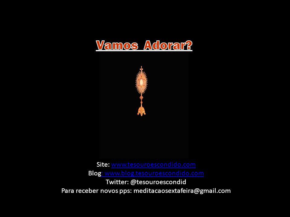 Vamos Adorar Site: www.tesouroescondido.com