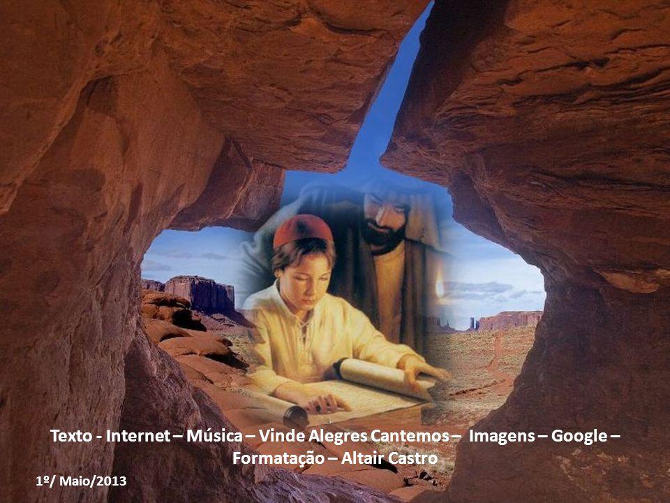 Texto - Internet – Música – Vinde Alegres Cantemos – Imagens – Google – Formatação – Altair Castro