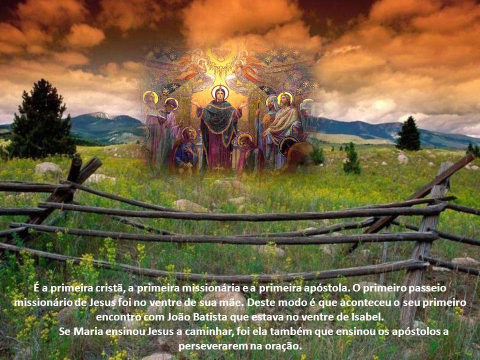 É a primeira cristã, a primeira missionária e a primeira apóstola