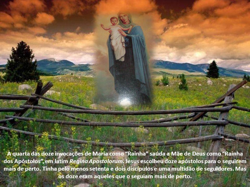 A quarta das doze invocações de Maria como Rainha saúda a Mãe de Deus como Rainha dos Apóstolos , em latim Regina Apostolorum.