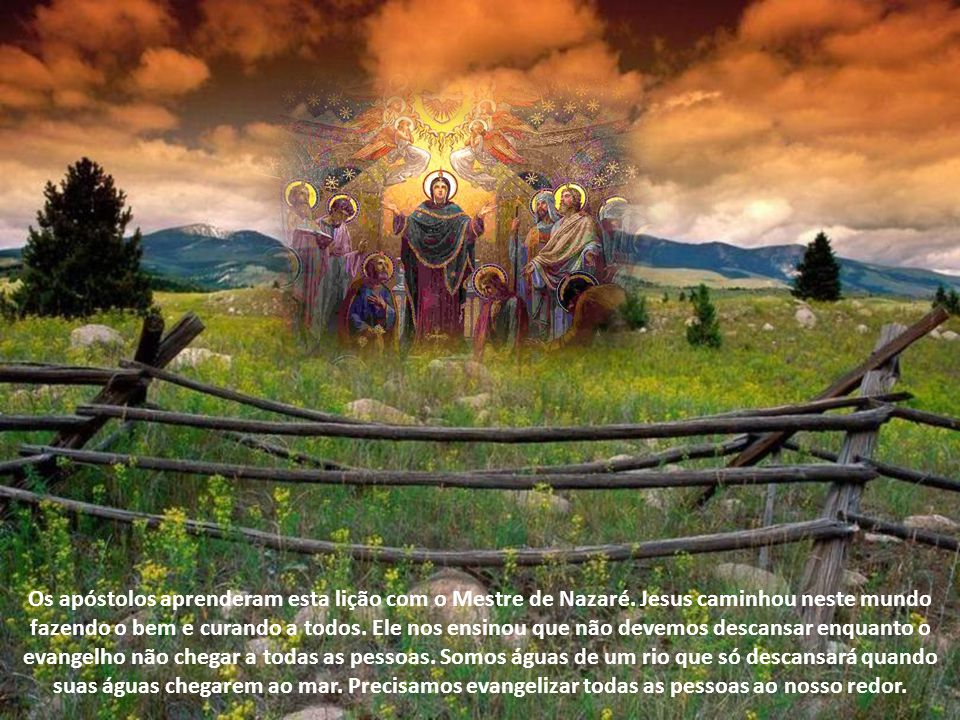 Os apóstolos aprenderam esta lição com o Mestre de Nazaré