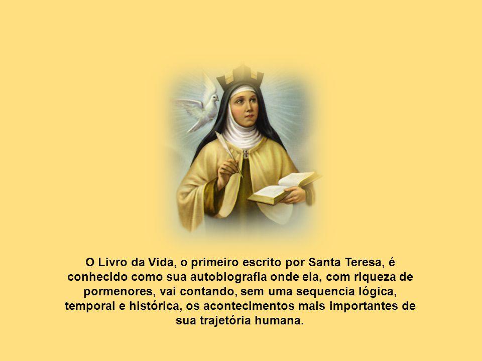O Livro da Vida, o primeiro escrito por Santa Teresa, é conhecido como sua autobiografia onde ela, com riqueza de pormenores, vai contando, sem uma sequencia lógica, temporal e histórica, os acontecimentos mais importantes de sua trajetória humana.