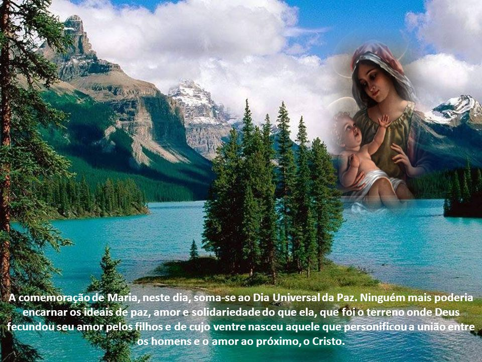 A comemoração de Maria, neste dia, soma-se ao Dia Universal da Paz
