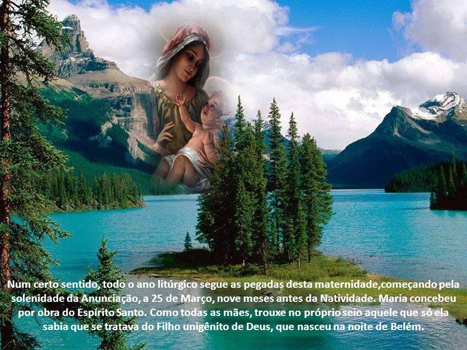 Num certo sentido, todo o ano litúrgico segue as pegadas desta maternidade,começando pela solenidade da Anunciação, a 25 de Março, nove meses antes da Natividade.