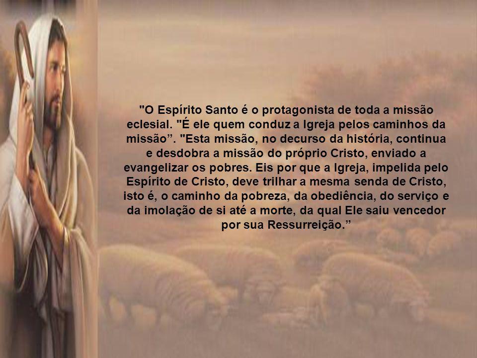 O Espírito Santo é o protagonista de toda a missão eclesial