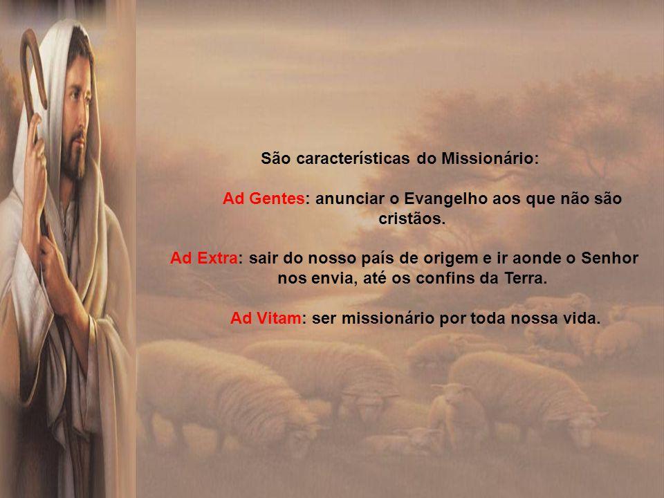 São características do Missionário: