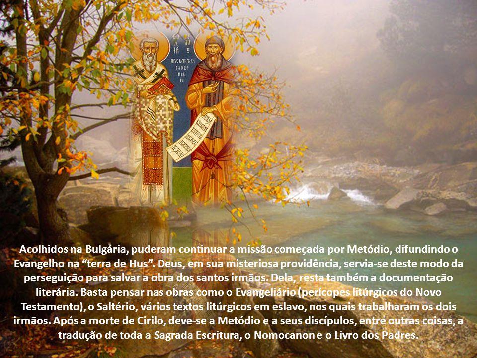 Acolhidos na Bulgária, puderam continuar a missão começada por Metódio, difundindo o Evangelho na terra de Hus .