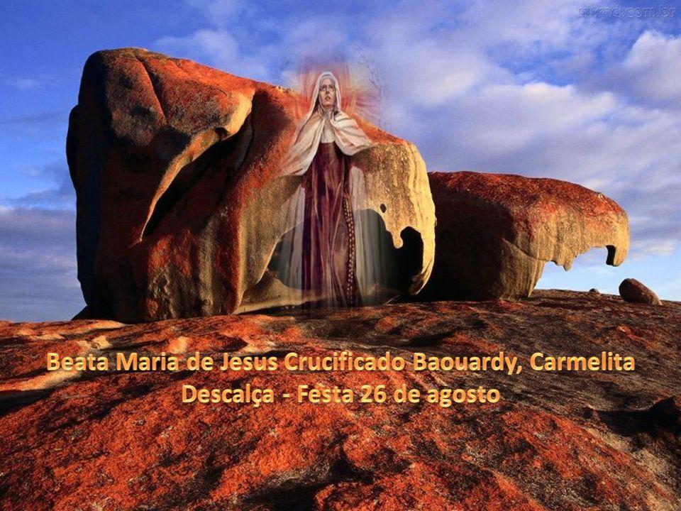 Beata Maria de Jesus Crucificado Baouardy, Carmelita Descalça - Festa 26 de agosto