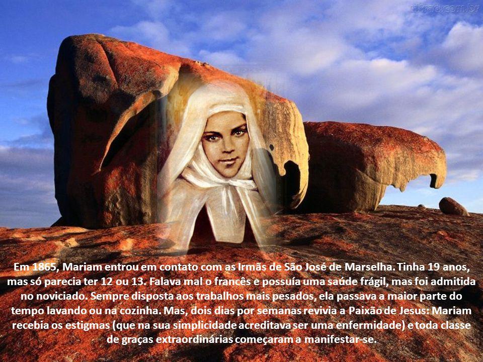 Em 1865, Mariam entrou em contato com as Irmãs de São José de Marselha