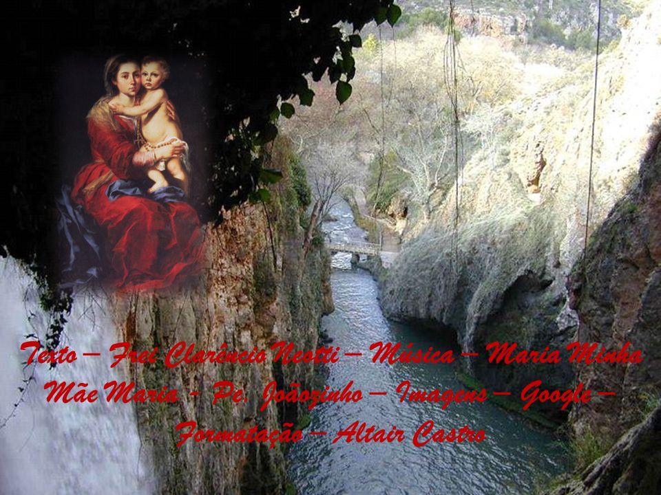 Texto – Frei Clarêncio Neotti – Música – Maria Minha Mãe Maria - Pe