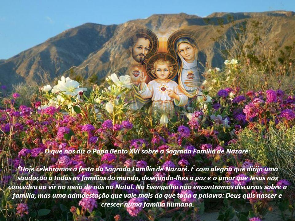 O que nos diz o Papa Bento XVI sobre a Sagrada Família de Nazaré: