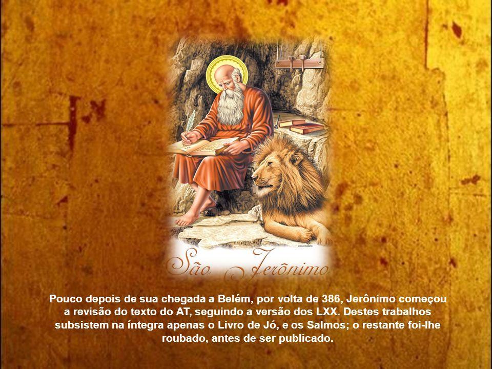 Pouco depois de sua chegada a Belém, por volta de 386, Jerônimo começou a revisão do texto do AT, seguindo a versão dos LXX.