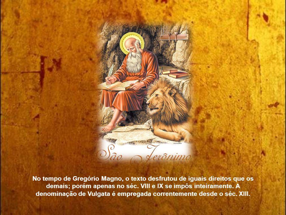 No tempo de Gregório Magno, o texto desfrutou de iguais direitos que os demais; porém apenas no séc.