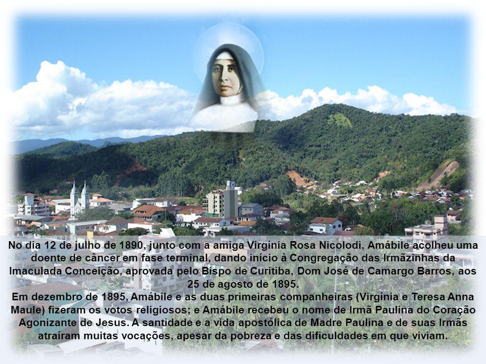 No dia 12 de julho de 1890, junto com a amiga Virgínia Rosa Nicolodi, Amábile acolheu uma doente de câncer em fase terminal, dando início à Congregação das Irmãzinhas da Imaculada Conceição, aprovada pelo Bispo de Curitiba, Dom José de Camargo Barros, aos 25 de agosto de 1895.