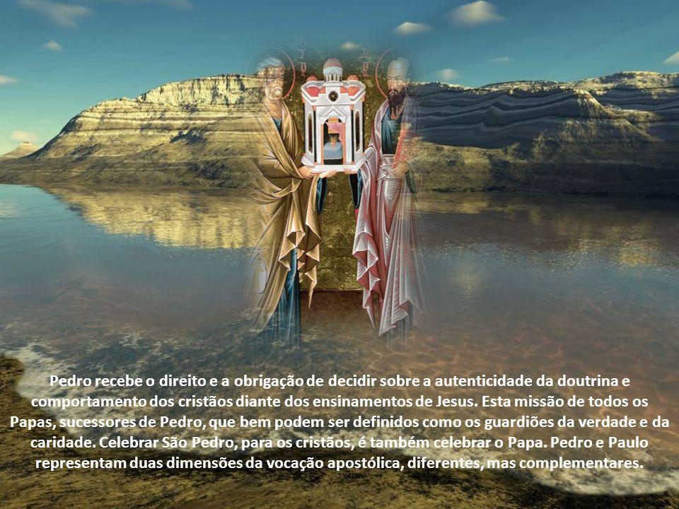 Pedro recebe o direito e a obrigação de decidir sobre a autenticidade da doutrina e comportamento dos cristãos diante dos ensinamentos de Jesus.