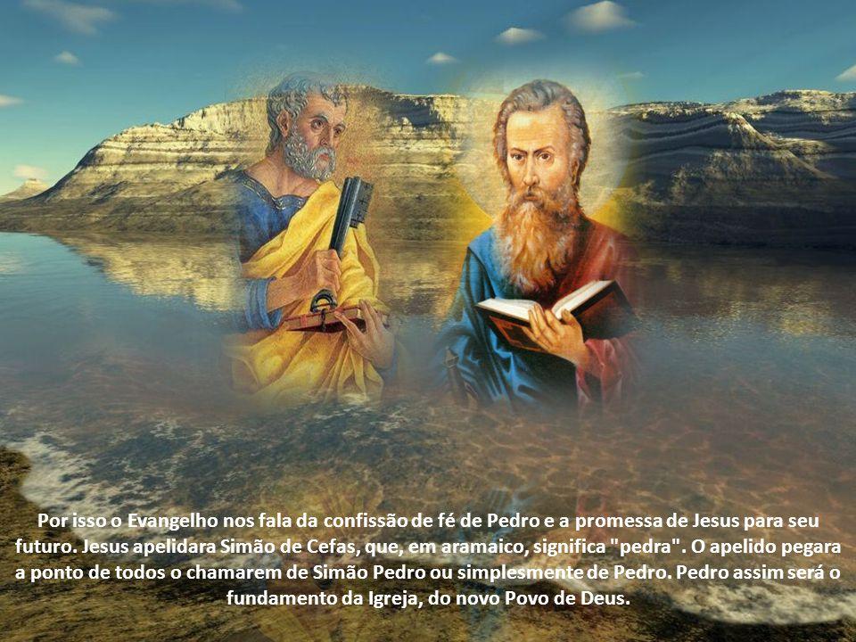 Por isso o Evangelho nos fala da confissão de fé de Pedro e a promessa de Jesus para seu futuro.
